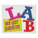 LAB MOTTO - WE GET RESULTS - MEDICAL LABORATORY POSTER