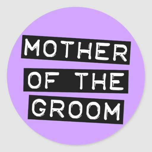 Label Mother of the Groom Round Stickers