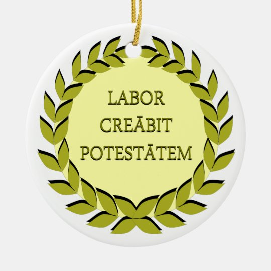 LABOR CREĀBIT POTESTĀTEM CHRISTMAS ORNAMENT