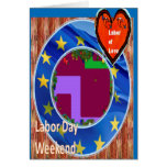 Labour of Love on Labour Day Weekend Greeting Greeting Card
