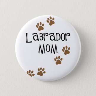 Labrador Mom 6 Cm Round Badge