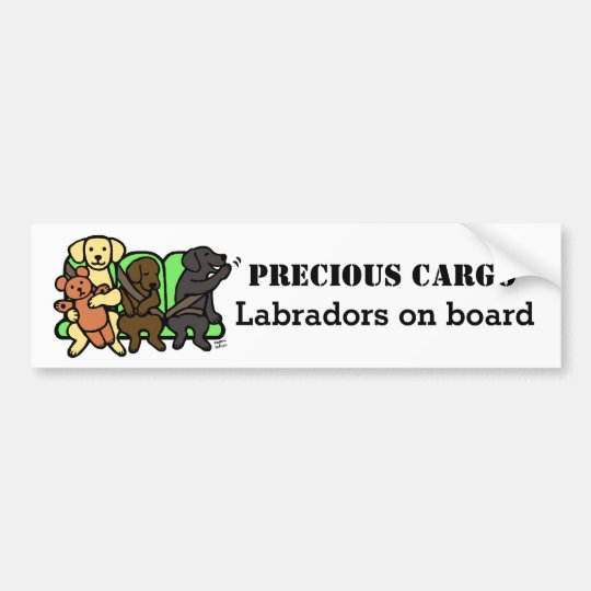 Labrador Precious Cargo Bumper Sticker
