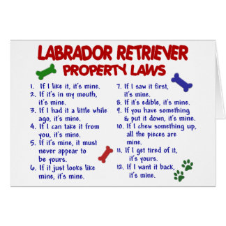 LABRADOR RETRIEVER Property Laws Greeting Card
