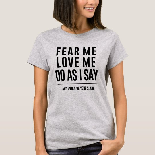 Labyrinth Quote 'Fear Me Love Me' T-Shirt
