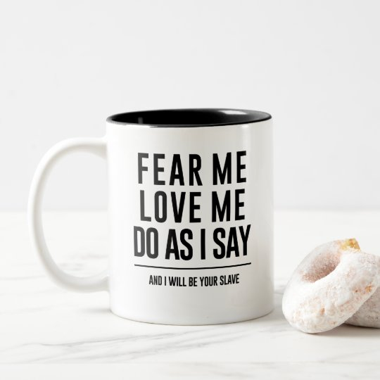 "Labyrinth Quote Mug ""Fear me, Love me"""
