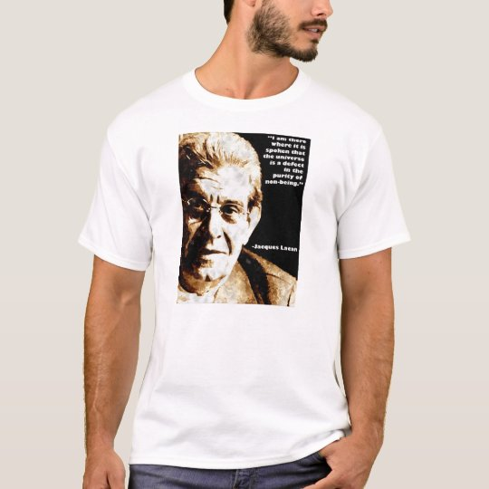 Lacan Quote Psychoanalysis T-Shirt