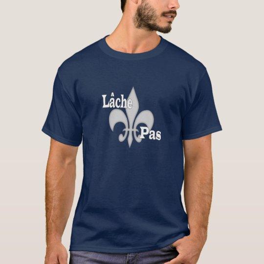 Lache pas Fleur de Lis T-Shirt