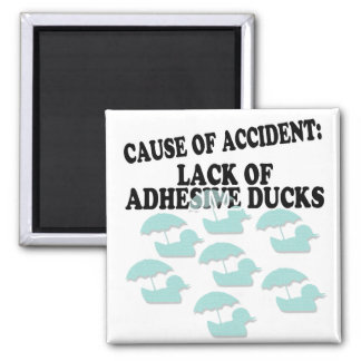 Lack of Adhesive Ducks Humor Fridge Magnet