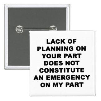 Lack of Planning 15 Cm Square Badge