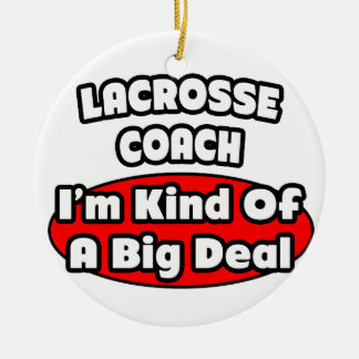 Lacrosse Coach .. Big Deal Ornaments