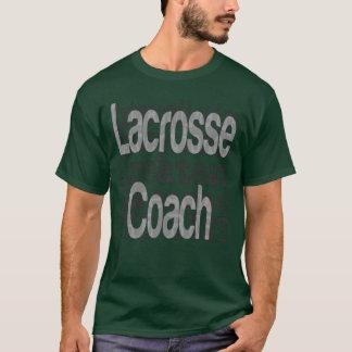 Lacrosse Coach Extraordinaire T-Shirt