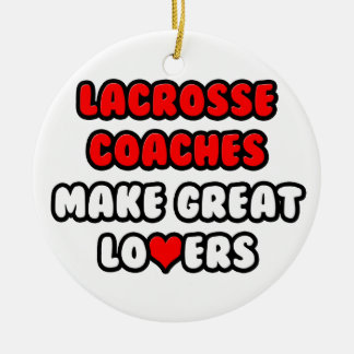 Lacrosse Coaches Make Great Lovers Ornaments