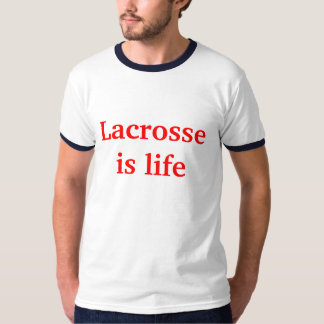 Lacrosse is life T-Shirt