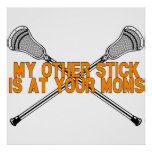 Lacrosse My Other Stick Poster