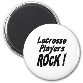 Lacrosse Players Rock! Magnet