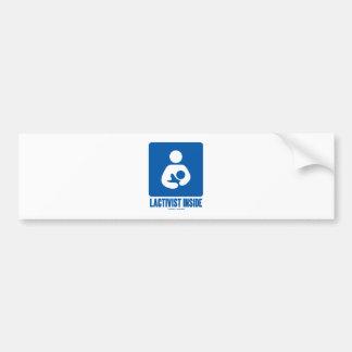 Lactivist Inside (Breastfeeding Advocacy Sign) Bumper Sticker