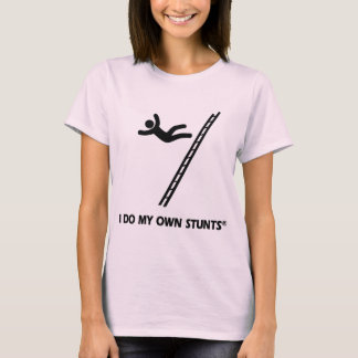 Ladder My Own Stunts T-Shirt