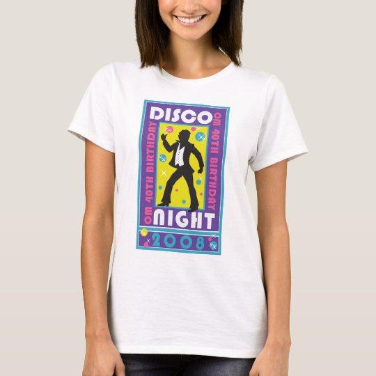 Ladies 40th Birthday Disco Night Commemorative T T-Shirt