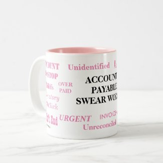 Ladies Accounts Payable Swear Words! Joke Mug