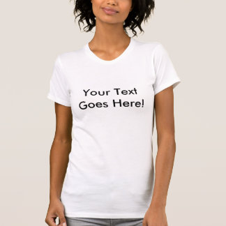 Ladies Camisole With Custom Text T-Shirt