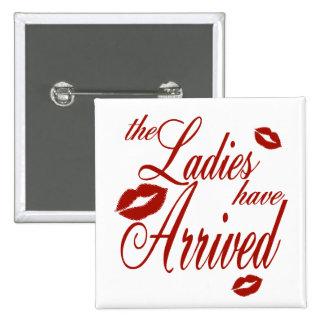 Ladies have Arrived 15 Cm Square Badge