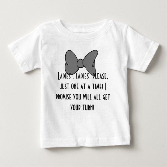 Ladies, ladies please! baby T-Shirt