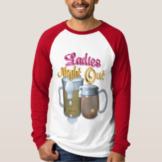 Ladies Night Out T Shirts
