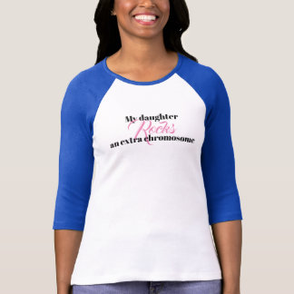 "Ladies Raglan Tshirt  ""My daughter rocks an extra"