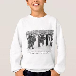 Ladies, Show Him How It's Done! Sweatshirt