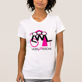 Ladies With Lesions Shirts
