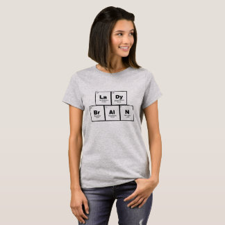 """Lady Brain"" periodic table elements nerdy shirt 2"