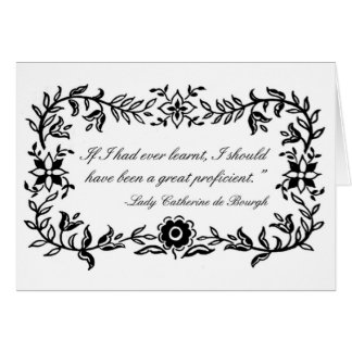 Lady Catherine de Bourgh funny quote Notecard Greeting Cards