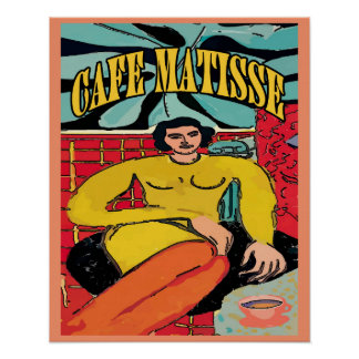 Lady Matisse at Cafe Matisse Poster