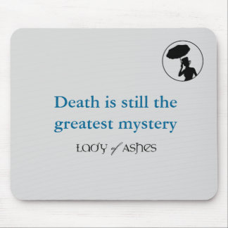 Lady of Ashes Mousepad - Death Greatest Mystery