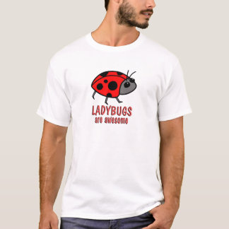 Ladybugs are Awesome T-Shirt