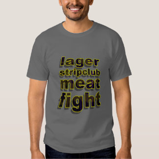 Lager Stripclub Meat Fight Tee Shirts