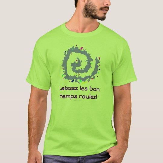 Laissez les bon temps roulez! T-Shirt
