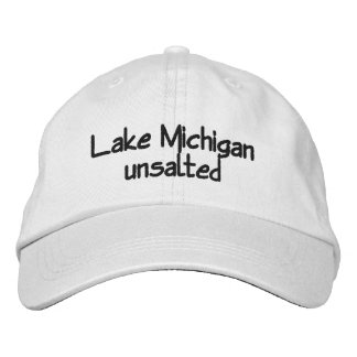 Lake Michigan - unsalted Embroidered Hat