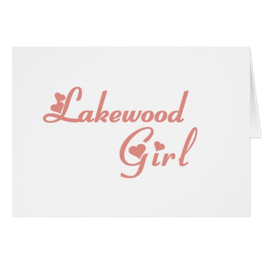 Lakewood Girl tee shirts Greeting Cards
