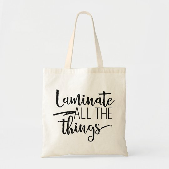 Laminate All The Things Tote