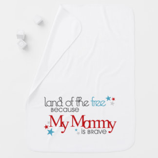 Land of the Free, Because my Mommy is Brave Pramblanket