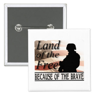 Land of the Free Because of the Brave Pin