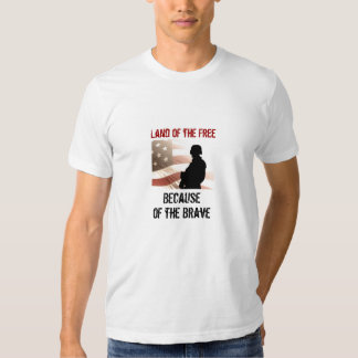 Land of the Free Because of the Brave Military T-shirt