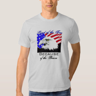 Land of the Free Because of the Brave Military Tshirts