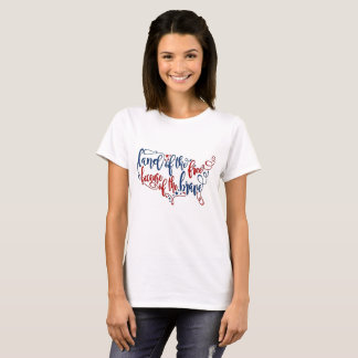 Land of the free home of the brave 4th of July T T-Shirt