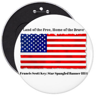 """""""Land of the Free, Home of the Brave"""" 6"""" button"""
