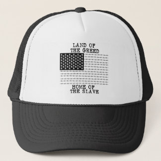 LAND OF THE GREED, HOME OF THE SLAVE - punk rawk Trucker Hat