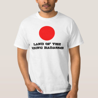 Land of the Rising Badasses T-shirts