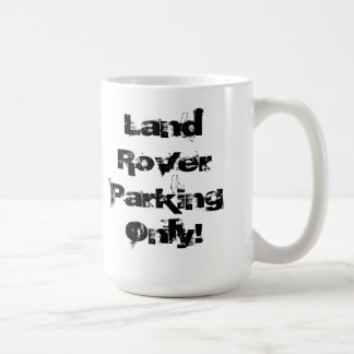 Land Rover Parking Only Coffee Mugs