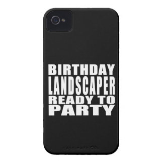Landscapers : Birthday Landscaper Ready to Party Case-Mate iPhone 4 Cases